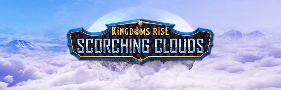 Kingdoms Rise Scorching Clouds
